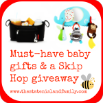 Must-have baby gifts and a Skip Hop giveaway