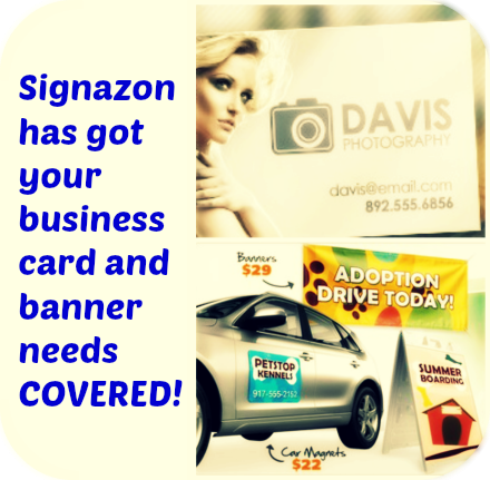 Signazon has got your business card and banner needs COVERED!