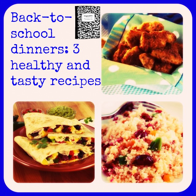 Back-to-school dinners: 3 healthy and tasty recipes