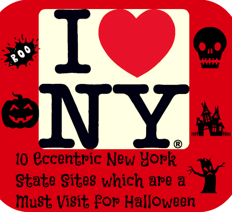 10 Eccentric New York  State Sites which are a  Must Visit for Halloween