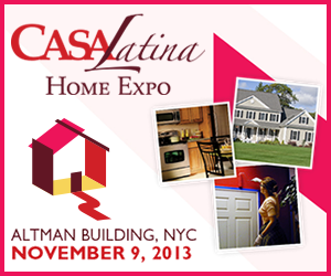 New York, New York (November 1, 2013) – Casa Latina, a bilingual home and lifestyle brand   (www.casalatina.com) is teaming with Empire BlueCross Blue Shield to host their first annual   Casa Latina Home Expo on November 9, 2013 at the Altman Building in NYC.