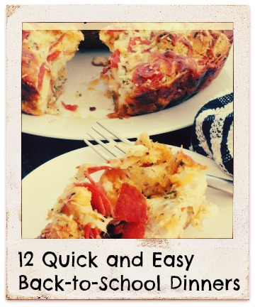 12 Quick and Easy Back-to-School Dinners