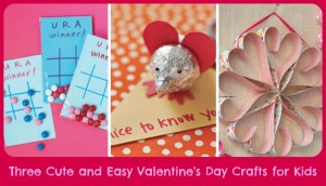 Three Cute and Easy Valentine's Day Crafts for Kids