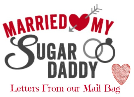 From the married my sugar daddy mail bag how do you for Married sugar daddy