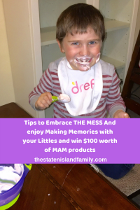 Tips to Embrace THE MESS And enjoy Making Memories with your Littles and win $100 worth of MAM products