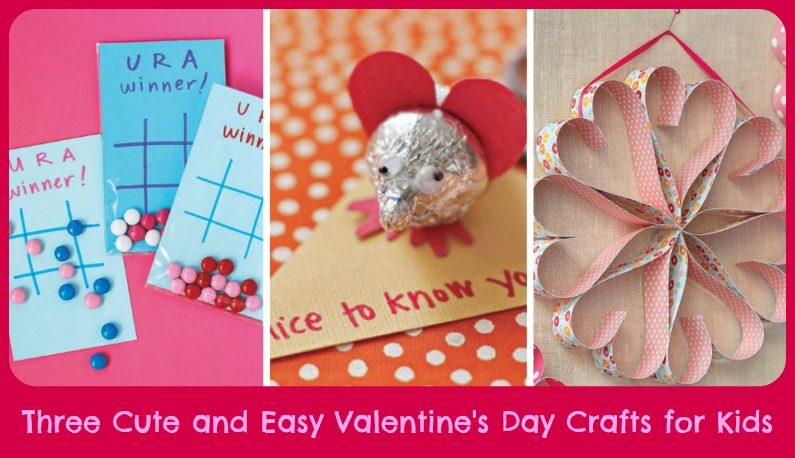 Three Easy Valentines Day Crafts For Kids