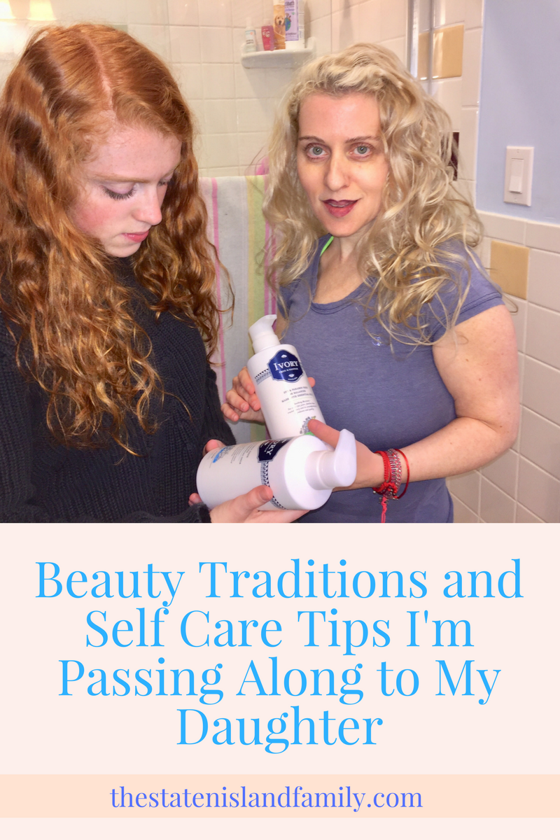 Beauty Traditions and Self Care Tips I'm Passing Along to My Daughter